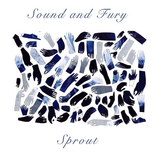 Sound and Fury - Sprout