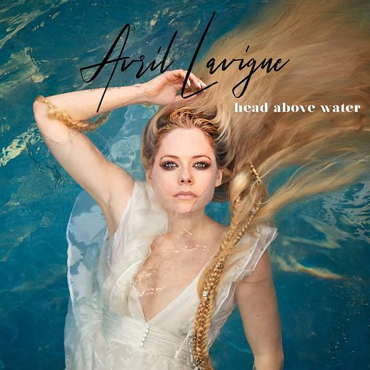 艾薇儿·拉维尼 Avril Lavigne - Head Above Water