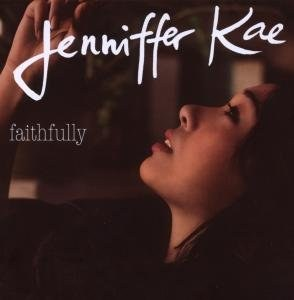Jennifer Kae - Faithfully