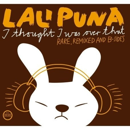 Lali Puna - I Thought I Was Over That: Rare, Remixed and B-Sides