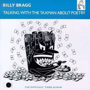 Billy Bragg - Talking With the Taxman About Poetry