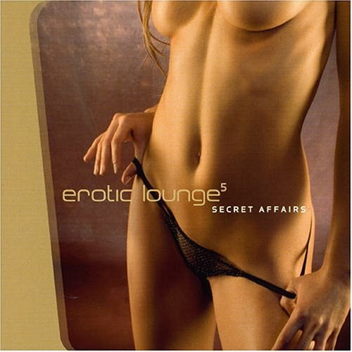 Various Artists - Erotic Lounge Vol.5 Secret Affairs