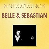Introducing... Belle & Sebastian