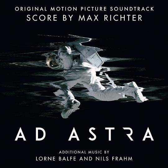 马克思·李希特 Max Richter... - Ad Astra (Original Motion Picture Soundtrack)