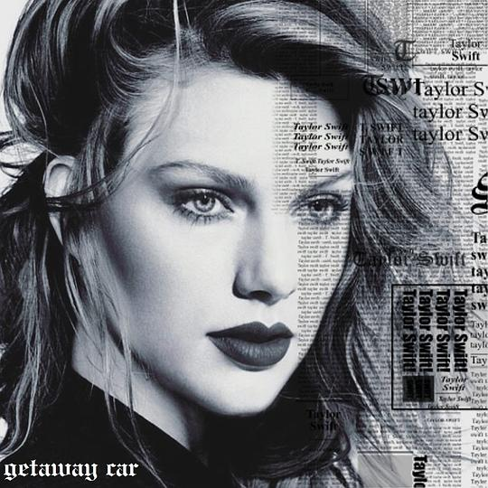 泰勒·斯威芙特 Taylor Swift - Getaway Car