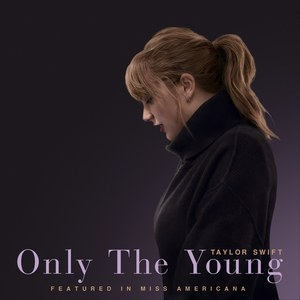 泰勒·斯威芙特 Taylor Swift - Only The Young (Featured in Miss Americana)