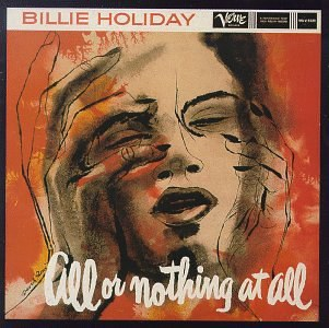 Billie Holiday - All or Nothing at All: The Billie Holiday Story Vol.7