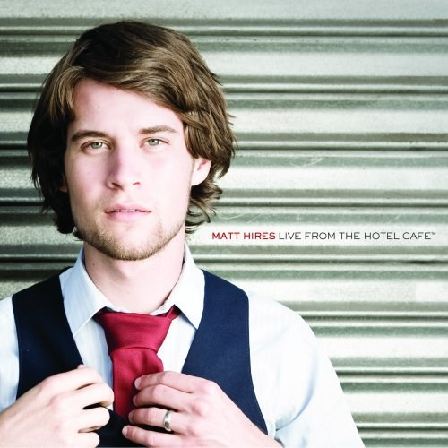 Matt Hires - Live from the Hotel Cafe Ep