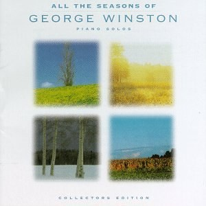 George Winston - All the Seasons of George Winston: Piano Solos