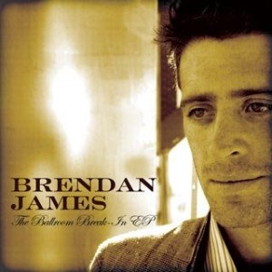 Brendan James - The Ballroom Break-In