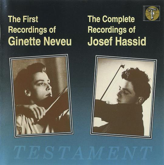 Ginette Neveu... - The First Recordings of Ginette Neveu / The Complete Recordings of Josef Hassid