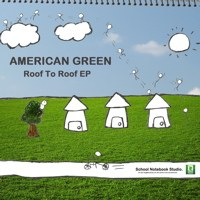 American Green - Roof To Roof EP