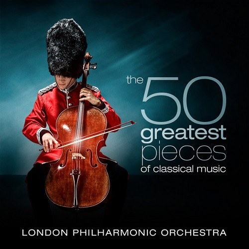 London Philharmonic Orchestra - The 50 Greatest Pieces of Classical Music