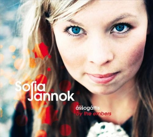 Sofia Jannok - Assogattis By the Embers