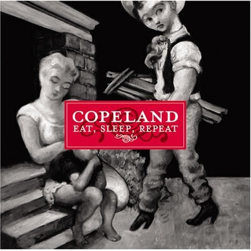 Copeland - Eat, Sleep, Repeat