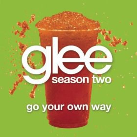 Go Your Own Way(Glee Cast Version)