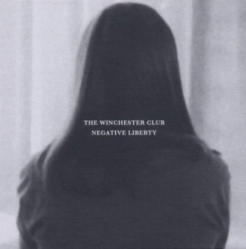 The Winchester Club - Negative Liberty