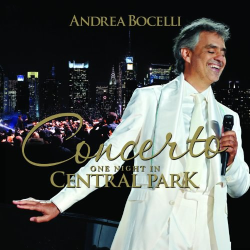 Andrea Bocelli - Concerto, One Night in Central Park