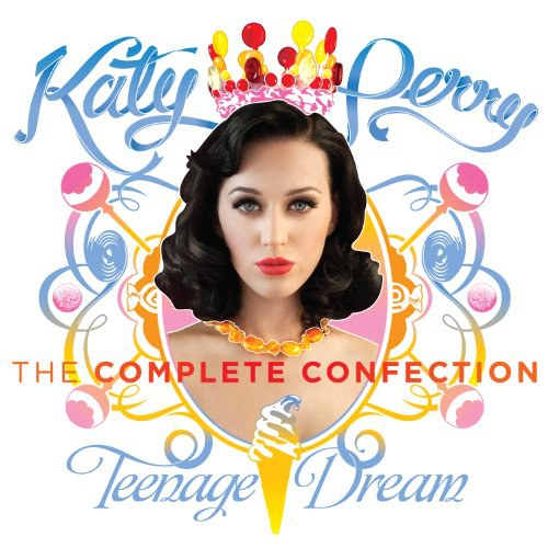 Katy Perry - Teenage Dream: Complete Confection