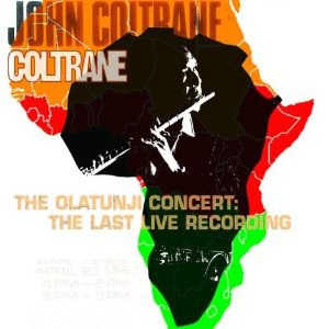 John Coltrane - The Olatunji Concert: The Last Live Recording