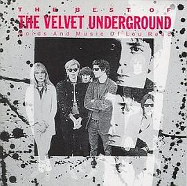 Velvet Underground - The Best of the Velvet Underground (Words and Music of Lou Reed)