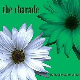 The Charade - The Best Is Yet To Come