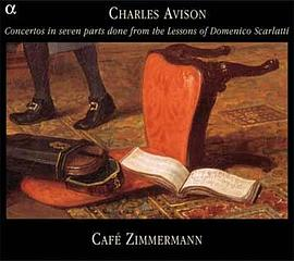 Charles Avison: Concertos in Seven Parts done from the Lessons of Domenico Scarlatti