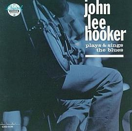 John Lee Hooker - John Lee Hooker Plays and Sings the Blues
