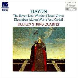 Franz Joseph Haydn: Die Sieben letzten Worte unseres Erlösers am Kreuze (The Seven Last Words of Christ on the Cross), for string quartet, H. 3/50-56