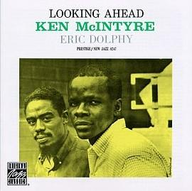 Ken McIntyre and Eric Dolphy - Looking Ahead