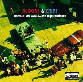 Bloods & Crips - Bangin' on Wax, Vol. 2: The Saga Continues