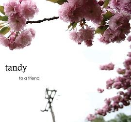 Tandy - To a Friend