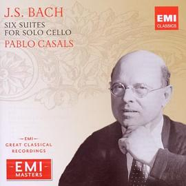 Pablo Casals - J. S. Bach: Six Suites for Solo Cello