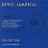 Royce Campbell - Six by Six: A Jazz Guitar Celebration