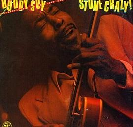 Buddy Guy - Stone Crazy!