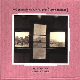 Dave Douglas - Songs for Wandering Souls