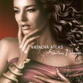 Natacha Atlas - Something Dangerous