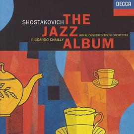 Royal Concertgebouw Orchestra... - Shostakovich: The Jazz Album