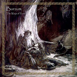 Burzum - The Ways of Yore