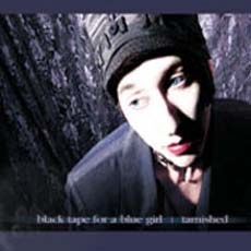 Black Tape For A Blue Girl - Tarnished