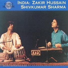 World Network Vol. 1: India: Shivkumar Sharma & Zakir Hussain - Classical Indian Music