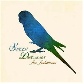オムニバス... - SWEET DREAMS for fishmans