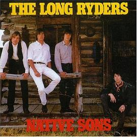 Long Ryders - Native Sons