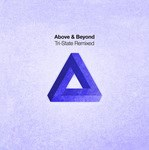 Above & Beyond - Tri-State Remixed