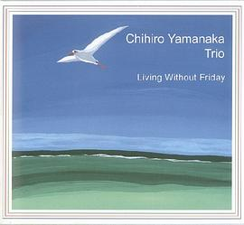 山中千尋 - LIVING WITHOUT FRIDAY
