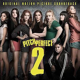Various Artists - Pitch Perfect 2: Original Motion Picture Soundtrack