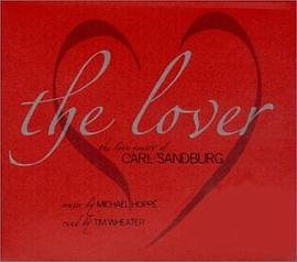 Michael & Wheater,Tim Hoppe - The Lover: The Love Poetry of Carl Sandburg