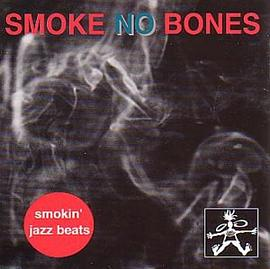 Smoke No Bones - Smokin' Jazz Beats