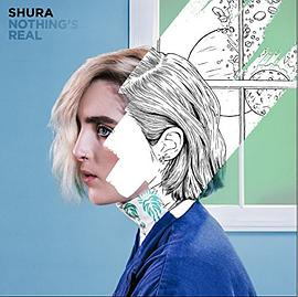 Shura - Nothing's Real