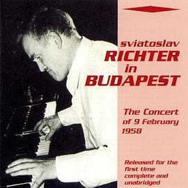 Sviatoslav Richter - Richter In Budapest (9 February 1958)
